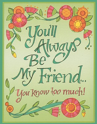 You'll Always Be My Friend...: You Know Too Much! (Charming Petites) Cover Image