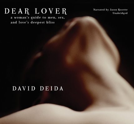 Dear Lover: A Woman's Guide to Men, Sex, and Love's Deepest Bliss Cover Image