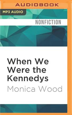 Cover for When We Were the Kennedys