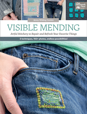 Visible Mending: Artful Stitchery to Repair and Refresh Your Favorite Things Cover Image