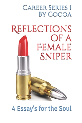 Reflections of a Female Sniper: 4 Essays for the Soul (Career #1) Cover Image