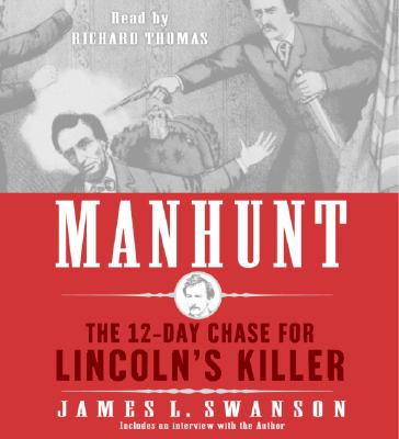 Manhunt: The 12-Day Chase for Lincoln's Killer Cover Image