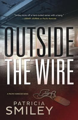 Cover for Outside the Wire (Pacific Homicide #2)
