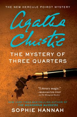 The Mystery of Three Quarters: The New Hercule Poirot Mystery (Hercule Poirot Mysteries) Cover Image