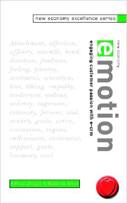 New Economy Emotion: Engaging Customer Passion with E-CRM (New Economy Excellence) Cover Image