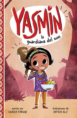 Yasmin, la Guardiana del Zoo = Yasmin the Zookeeper Cover Image
