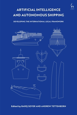 Artificial Intelligence and Autonomous Shipping: Developing the International Legal Framework Cover Image