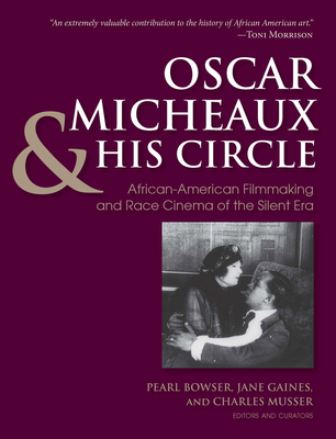 Oscar Micheaux and His Circle: African-American Filmmaking and Race Cinema of the Silent Era Cover Image