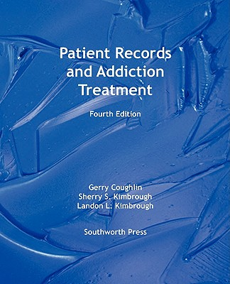 Patient Records and Addiction Treatment, Fourth Edition Cover Image