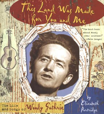 This Land Was Made for You and Me: The Life and Songs of Woody Guthrie Cover Image