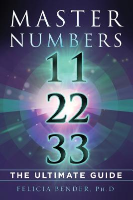 Master Numbers 11, 22, 33: The Ultimate Guide Cover Image