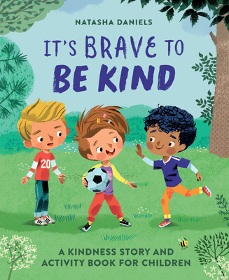 It's Brave to Be Kind: A Kindness Story and Activity Book for Children Cover Image