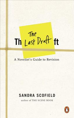 The Last Draft: A Novelist's Guide to Revision Cover Image