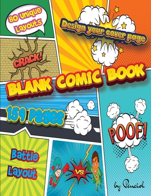 Blank comic book: Draw your own Comics DESIGN YOUR COVER159 pages 80 unique layouts Notebook and Sketchbook for Kids and Adults Cover Image