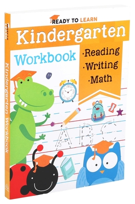 Ready to Learn: Kindergarten Workbook: Addition, Subtraction, Sight Words, Letter Sounds, and Letter Tracing Cover Image