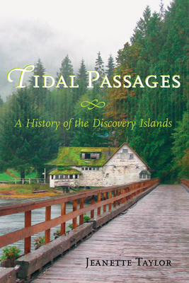 Tidal Passages: A History of the Discovery Islands Cover Image
