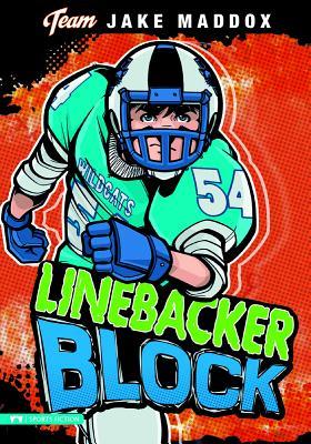 Jake Maddox: Linebacker Block (Team Jake Maddox Sports Stories) Cover Image