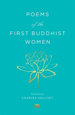 Poems of the First Buddhist Women: A Translation of the Therigatha (Murty Classical Library of India #3) Cover Image