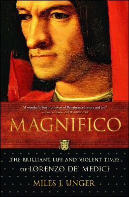 Magnifico: The Brilliant Life and Violent Times of Lorenzo de' Medici Cover Image