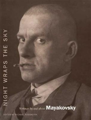 Night Wraps the Sky: Writings by and about Mayakovsky Cover Image
