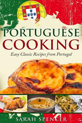 Portuguese Cooking ***Color Edition***: Easy Classic Recipes from Portugal Cover Image