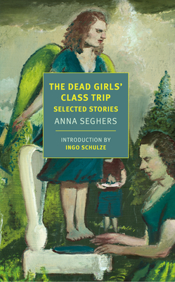 The Dead Girls' Class Trip: Selected Stories Cover Image