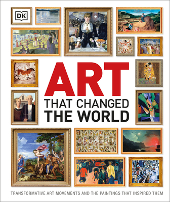 Art That Changed the World: Transformative Art Movements and the Paintings That Inspired Them Cover Image