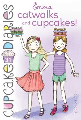 Emma Catwalks and Cupcakes! (Cupcake Diaries #31) Cover Image