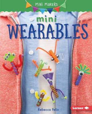 Mini Wearables (Mini Makers) Cover Image