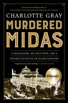 Murdered Midas: A Millionaire, His Gold Mine, and a Strange Death on an Island Paradise Cover Image