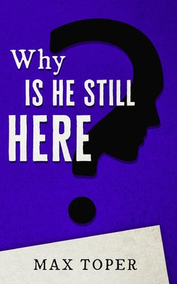 Why is He Still Here? Cover Image
