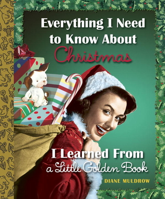 Everything I Need to Know About Christmas I Learned From a Little Golden Book Cover Image