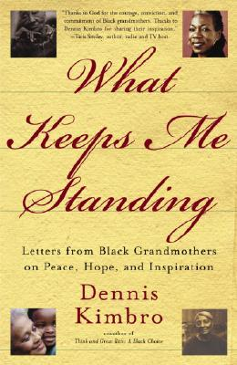 What Keeps Me Standing: Letters from Black Grandmothers on Peace, Hope and Inspiration Cover Image