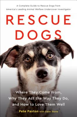 Rescue Dogs: Where They Come From, Why They Act the Way They Do, and How to Love Them Well Cover Image