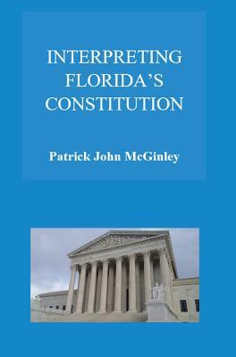 Interpreting Florida's Constitution Cover Image