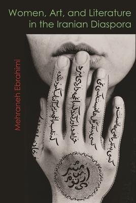 Women, Art, and Literature in the Iranian Diaspora (Gender) Cover Image