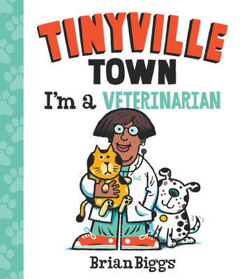 I'm a Veterinarian (A Tinyville Town Book) Cover Image