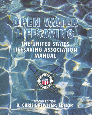 Open Water Lifesaving: The United States Lifesaving Association Manual Cover Image