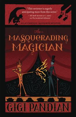 The Masquerading Magician (Accidental Alchemist Mystery #2) Cover Image