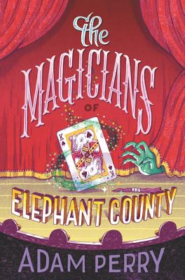 The Magicians of Elephant County Cover Image