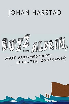 Buzz Aldrin, What Happened to You in All the Confusion? Cover Image