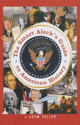 The Smark Aleck's Guide to American History Cover Image