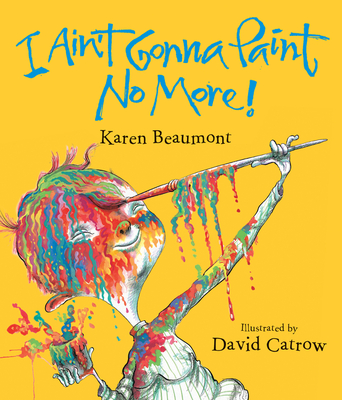 I Ain't Gonna Paint No More! Lap Board Book Cover Image