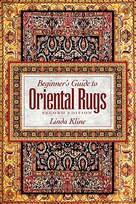 Beginner's Guide to Oriental Rugs - 2nd Edition Cover Image