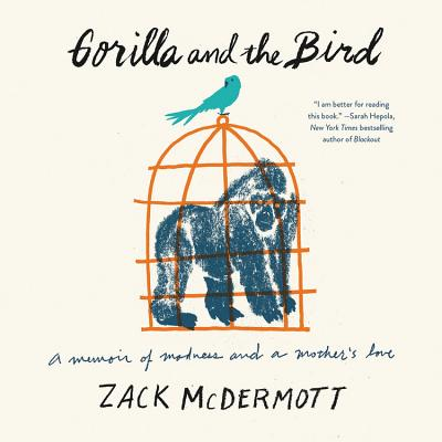 Gorilla and the Bird: A Memoir Cover Image