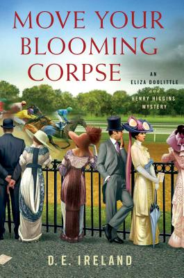 Move Your Blooming Corpse: An Eliza Doolittle & Henry Higgins Mystery cover