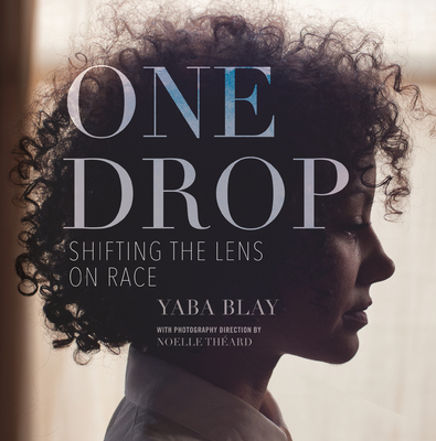 One Drop: Shifting the Lens on Race Cover Image