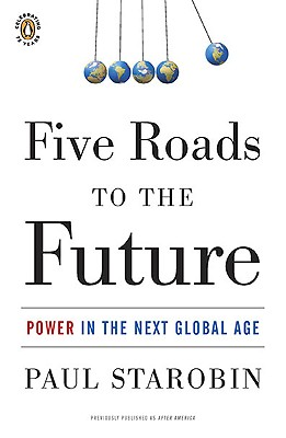 Five Roads to the Future: Power in the Next Global Age Cover Image