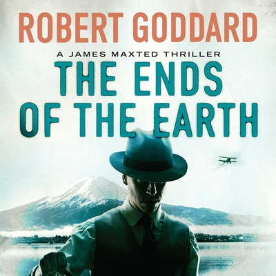 The Ends of the Earth: A James Maxted Thriller Cover Image