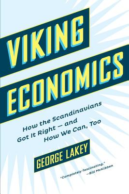 Viking Economics: How the Scandinavians Got It Right-And How We Can, Too Cover Image